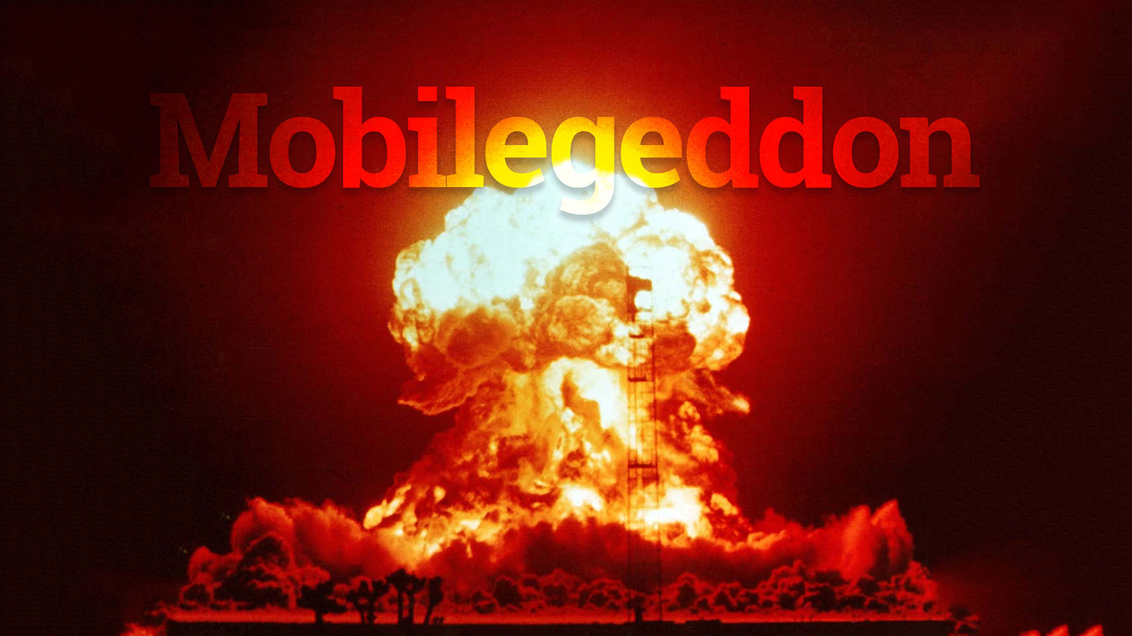 A nuclear explosion accompanied by the word: Mobilegeddon - a compound word of Mobile and armageddon.
